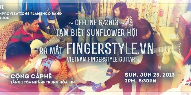 Offline 6/2013 – Tạm biệt Sunflower Hội! Ra mắt Fingerstyle.vn