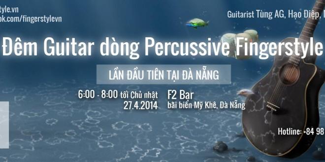 Đêm Guitar dòng Percussive Fingerstyle… lần đầu tiên tại Đà Nẵng