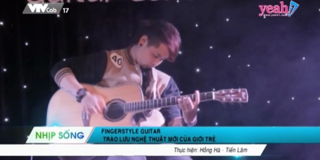 (Yeah1TV) Nhịp Sống – Fingerstyle Guitar… trào lưu nghệ thuật mới của giới trẻ (Jul 10, 2014)