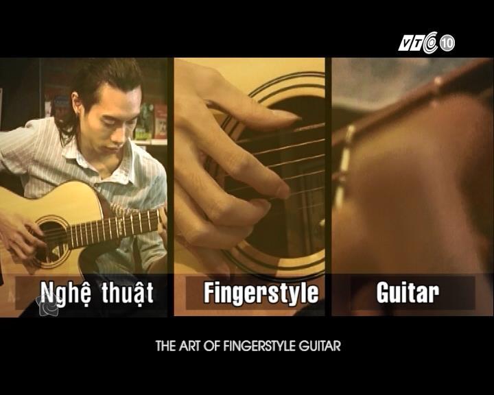 (VTC10) Nhịp Sống Mới – Nghệ thuật Fingerstyle Guitar (Dec 6, 2014)